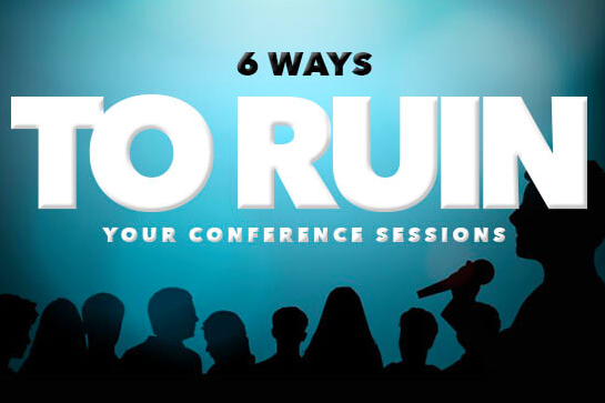 6 ways to ruin your